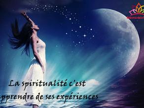 La spiritualité c'est apprendre de ses expériences