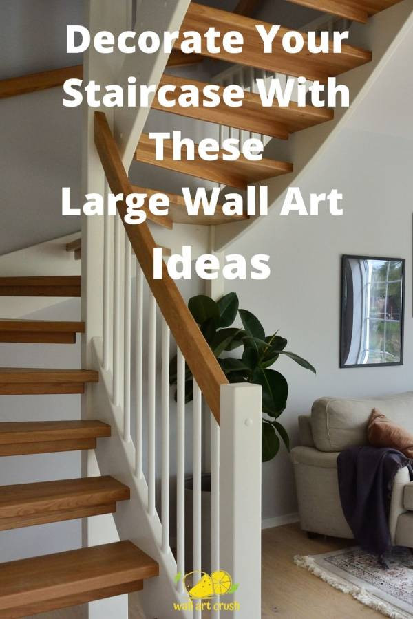 7 Large Artwork Ideas For Decorating Your Staircase