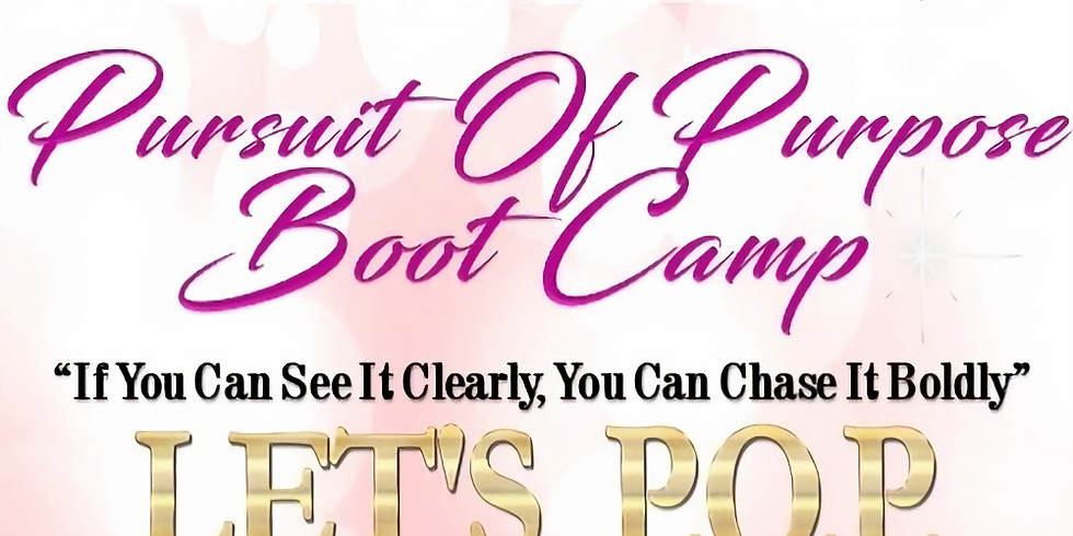 Pursuit of Purpose Boot Camp 2020