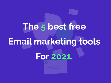The 8 best free email marketing tools for 2021.