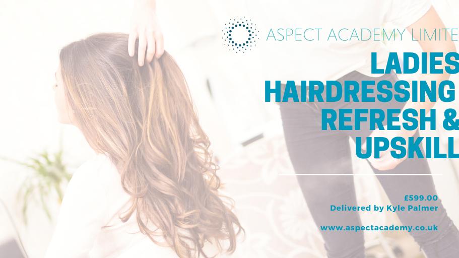 Ladies Hairdressing Refresh & Upskill