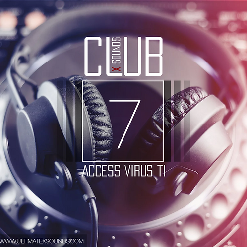 CLUB X SOUNDS Vol.7 Access Virus Ti Soundset