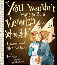 You Wouldn't Want to Be a Victorian Schoolchild