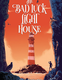 Review & Author Blog: The Bad Luck Lighthouse / Nicki Thornton