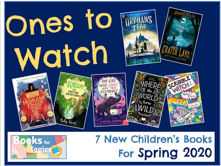 Ones to Watch: New Children's Fiction for Spring 2020