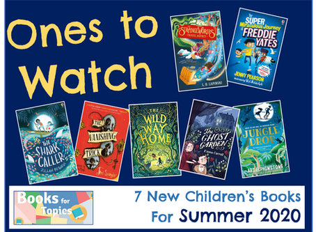 Ones to Watch: New Children's Fiction for Summer Term 2020 (April-July)