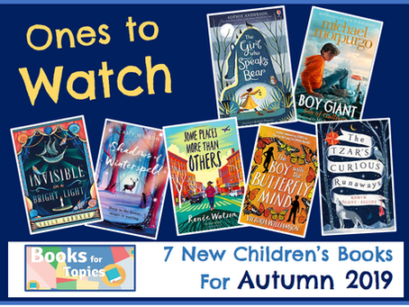 Ones to Watch: New Children's Fiction for Autumn 2019