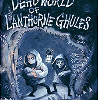 Review: The Dead World of Lanthorne Ghules