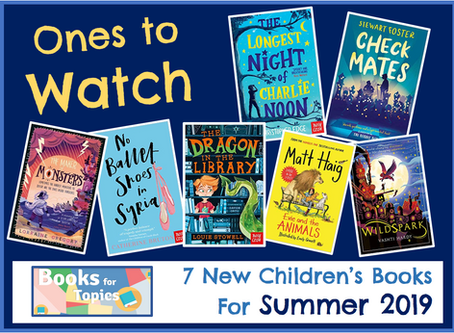 Ones to Watch: New Children's Fiction for Summer Term 2019