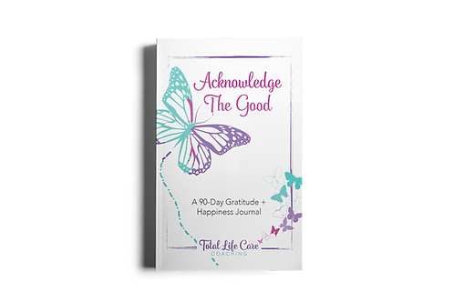 Acknowledge the Good: A 90-Day Gratitude +Happiness Journal