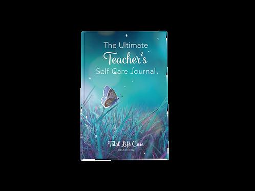 The Ultimate Teacher's Self-Care Journal