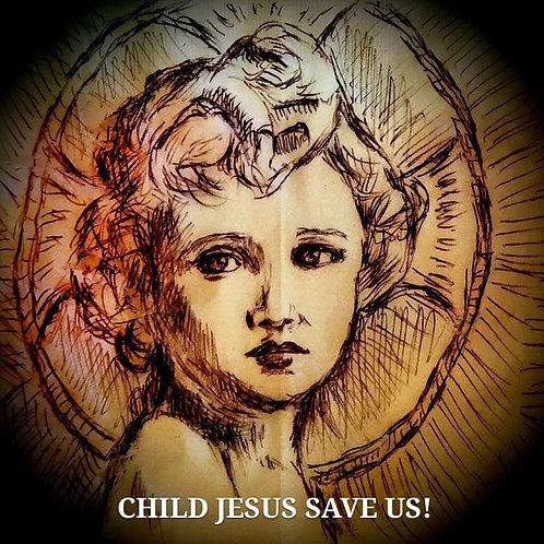 Child Jesus Save Us!