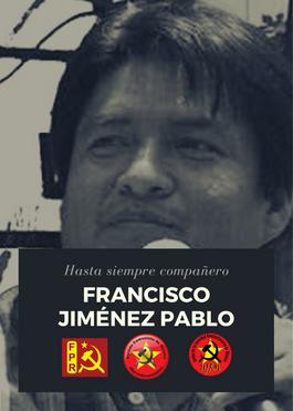 Hasta siempre compañero Francisco Jiménez Pablo