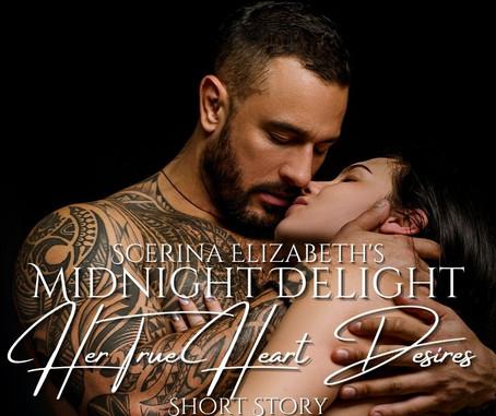 """COMING SOON: """"Midnight Delight: Her True Heart Desires"""""""
