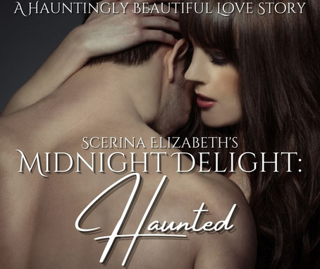 """NEXT FEATURED WEEKLY SHORT STORY: """"Midnight Delight: Haunted"""""""