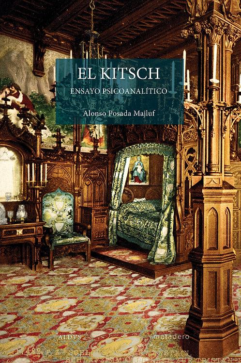 El Kitsch. Ensayo psicoanalítico