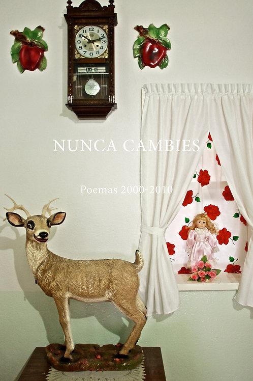 Nunca cambies. Poemas 2000-2010
