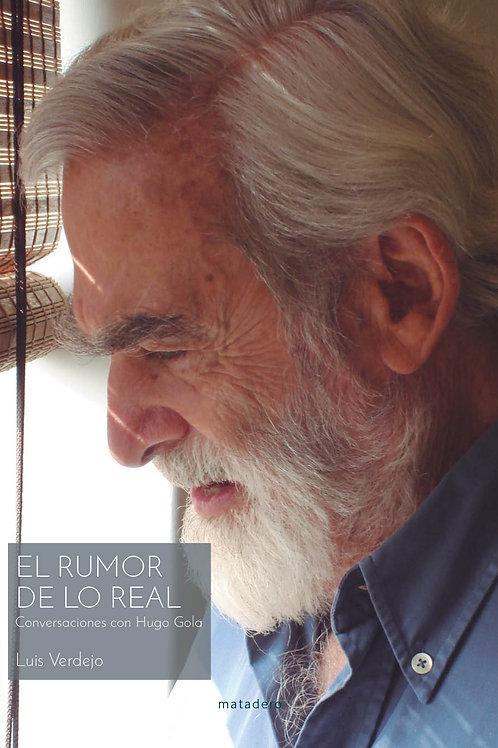 El rumor de lo real. Conversaciones con Hugo Gola