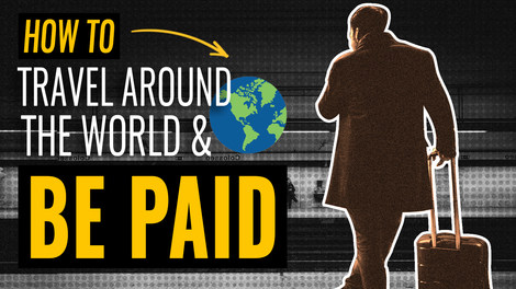 how to travel around the world & be paid