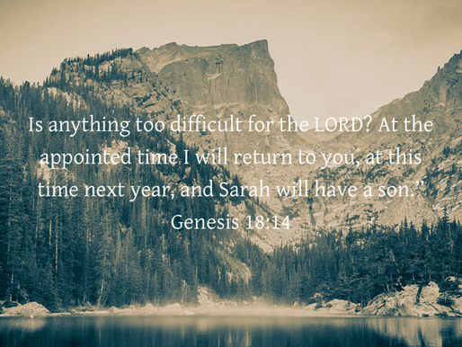 IS THERE ANYTHING TOO DIFFICULT FOR GOD?