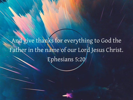 GIVE THANKS IN EVERY CIRCUMSTANCE