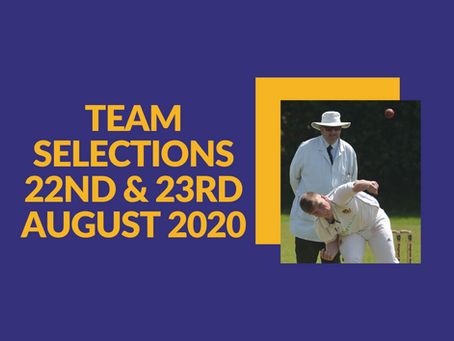 Team Selections - 22nd/23rd August 2020