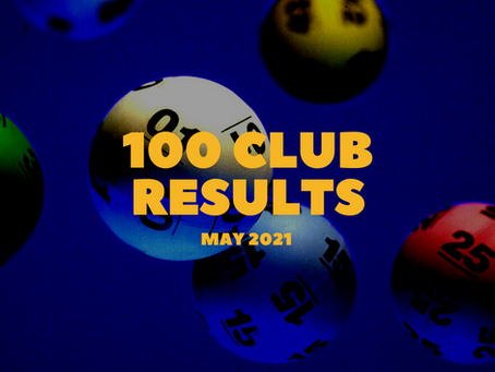 100 Club Results - May 2021