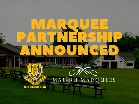 Leek CC partners with Malibu Marquees