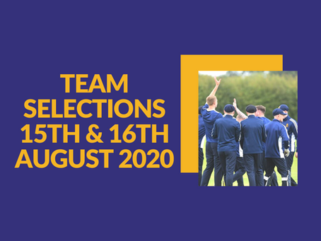Team Selections - 15th/16th August 2020