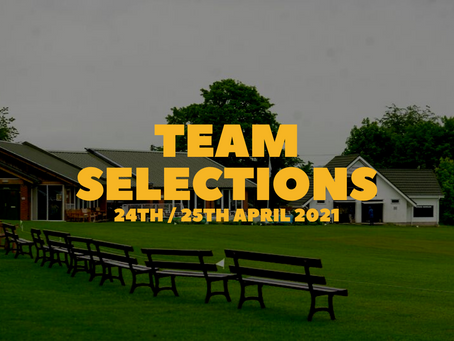 Team Selections - 24th/25th April 2021