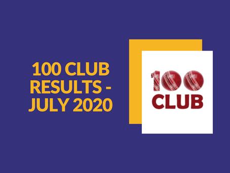 100 Club Results - July 2020