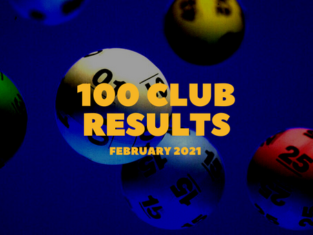 100 Club Results - February 2021