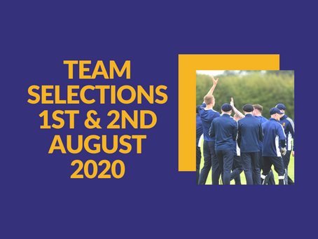 Team Selections - 1st/2nd August 2020