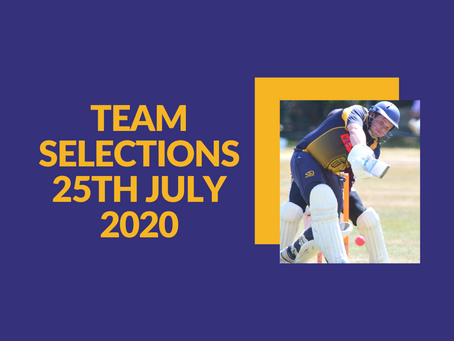 Team Selections - Saturday 25th July 2020