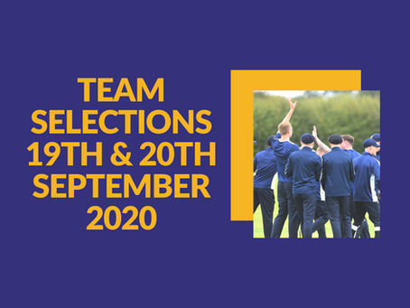 Team Selections - 19th/20th September 2020