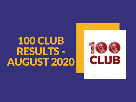100 Club Results - August 2020