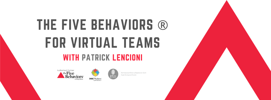 The Five Behaviors® for Virtual Teams with Patrick Lencioni