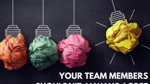 Your Team Members Shouldn't Always Agree