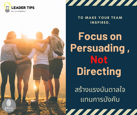 Focus on Persuading Employees, Not Directing Them