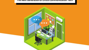 The Next Generation of Office Communication Tech.