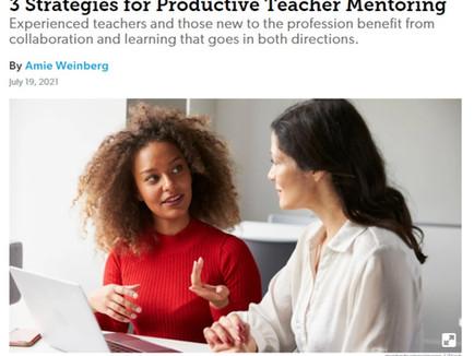 3 Strategies for Productive Teacher Mentoring - Edutopia
