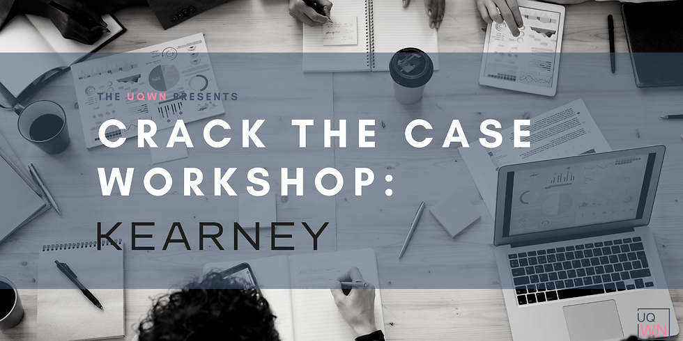 The UQWN Presents: Crack the Case Workshop with Kearney