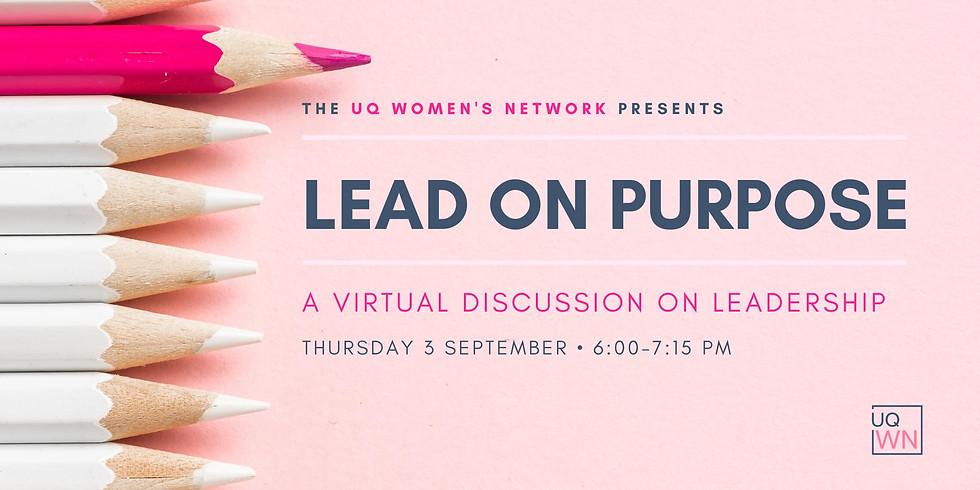 UQWN Presents: Lead on Purpose