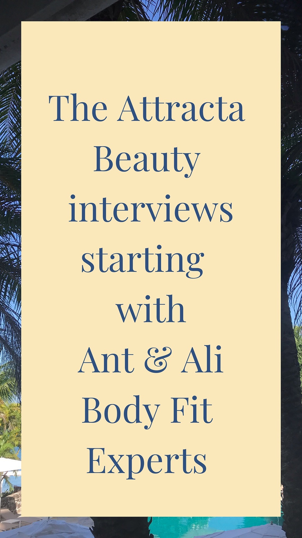 The Attracta Beauty Interviews