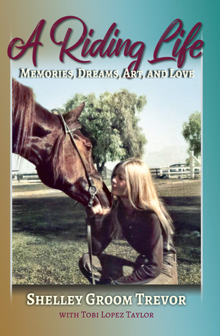 A Riding Life: Memories, Dreams, Art and Love
