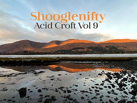 Shooglenifty Acid Croft Volume 9