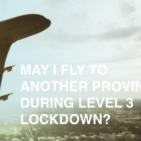 MAY I FLY TO ANOTHER PROVINCE DURING LEVEL 3 LOCKDOWN?