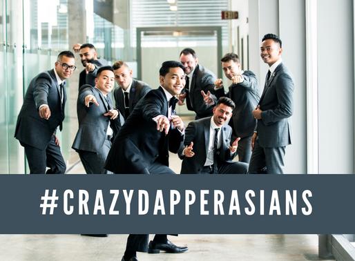Crazy Dapper Asians
