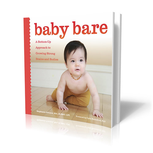 E book! Baby Bare: A bottom up Approach to growing strong brains and bodies