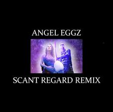 Angel Eggz [Scant Regard Remix]